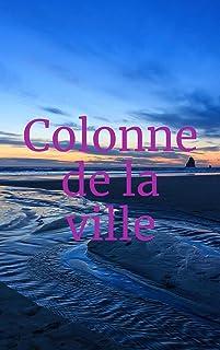 Colonne de la ville French Edition