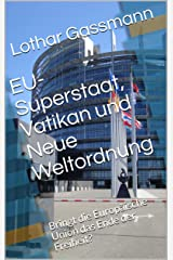 EU-Superstaat, Vatikan und Neue Weltordnung: Bringt die Europäische Union das Ende der Freiheit? Kindle Ausgabe