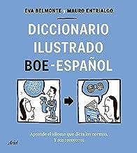 Diccionario ilustrado BOE-español: Aprende el idioma que dicta las normas y sus recovecos (Spanish Edition)