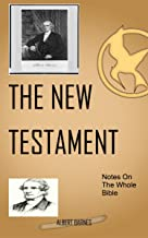 Barnes On The New Testament: Albert Barnes' Notes On The Whole Bible