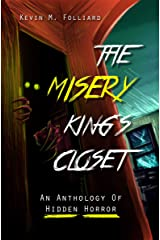 The Misery King's Closet: An Anthology of Hidden Horror Kindle Edition