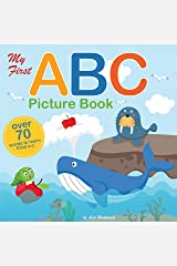 My First ABC Picture Book: A Fun Illustrated Alphabet Book for Toddler, Kindergarteners and Preschoolers Learning their ABC's | Great Gift for Boys and Girls Kindle Edition
