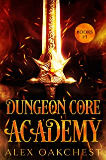 Dungeon Core Academy: Books 1-3 (A LitRPG Series)