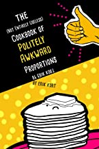 The (Not Entirely Useless) Cookbook of Politely Awkward Proportions