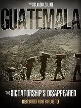 Guatemala: The Dictatorship's Disappeared