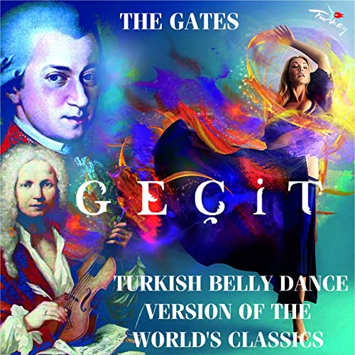 The Gates / Turkish Belly Dance Version Of The World's Classics