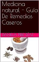 Medicina natural - Guía De Remedios Caseros