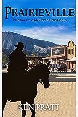 Prairieville (The Matt Bannister Series Book 6) Kindle Edition