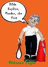 Hilda Hopkins, Murder, She Knit (Hilda Hopkins, Machine Knitting Serial Killer Book 1)
