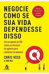 Negocie como se sua vida dependesse disso (Portuguese Edition) Kindle Edition