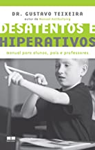 Desatentos e hiperativos: Manual para alunos, pais e professores