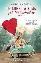 Un giorno a Roma per innamorarsi (Italian Edition)
