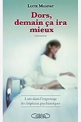 Dors, demain ça ira mieux - 3 ans dans l'engrenage des hôpitaux psychiatriques Format Kindle