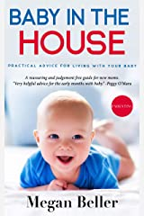 Baby in the House: Practical Advice for Living With Your Baby Kindle Edition