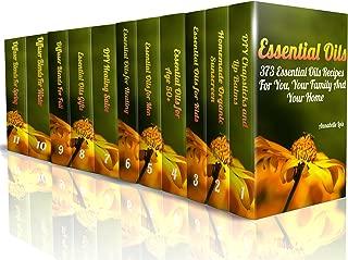 Essential Oils: 373 Essential Oils Recipes For You, Your Family And Your Home: (Spring Essential Oils, Essential Oils For Men, Young Living Essential Oils Guide)
