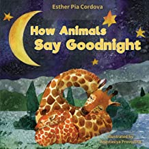 How Animals Say Good Night: A Sweet Going to Bed Book about Animal Sleep Habits