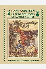 La Reine des Neiges et autres contes d'Andersen (illustré) Format Kindle
