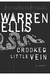 Crooked Little Vein: A Novel Kindle Edition