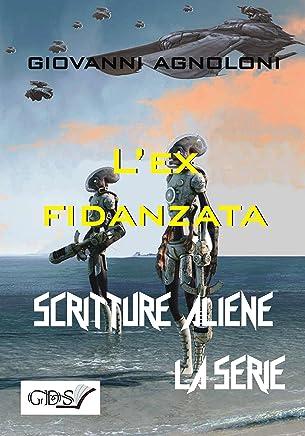 Lex fidanzata (SCRITTURE ALIENE LA SERIE Vol. 8)