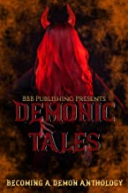 Demonic Tales : Becoming A Demon Anthology