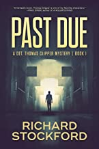 Past Due (Det. Thomas Clipper Mysteries Book 1)