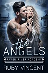 The Angels: A Dark High School Bully Romance (Raven River Academy Book 1) Kindle Edition