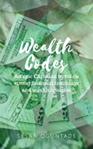 Wealth Codes: An epic Christian novel on strong financial teachings and wealth creation
