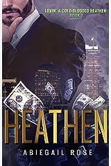 Heathen (Lovin' a Cold-Blooded Heathen Book 1) Kindle Edition