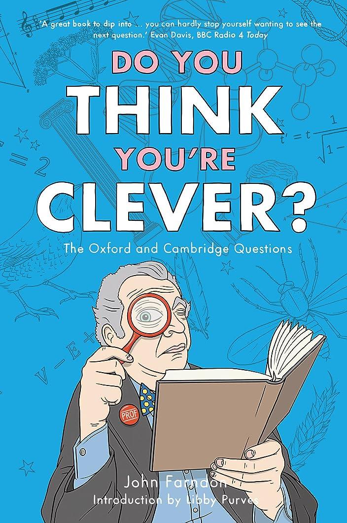 磁石おそらくとてもDo You Think You're Clever?: The Oxford and Cambridge Questions (English Edition)