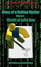 Diary of a Roblox Hacker: Wrath of John Doe (Roblox Hacker Diaries Book 1)