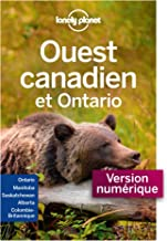 Ouest Canadien et Ontario - 4ed (GUIDE DE VOYAGE) (French Edition)