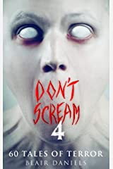 Don't Scream 4: 30 More Tales to Terrify Kindle Edition