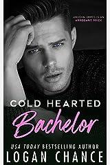 Cold Hearted Bachelor Kindle Edition