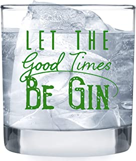 Let the Good Times Be Gin Glass - Funny Lowball Gl Gifts Men Women - Unique Birthday Gift Presents Best Friend Dad Son Hus...