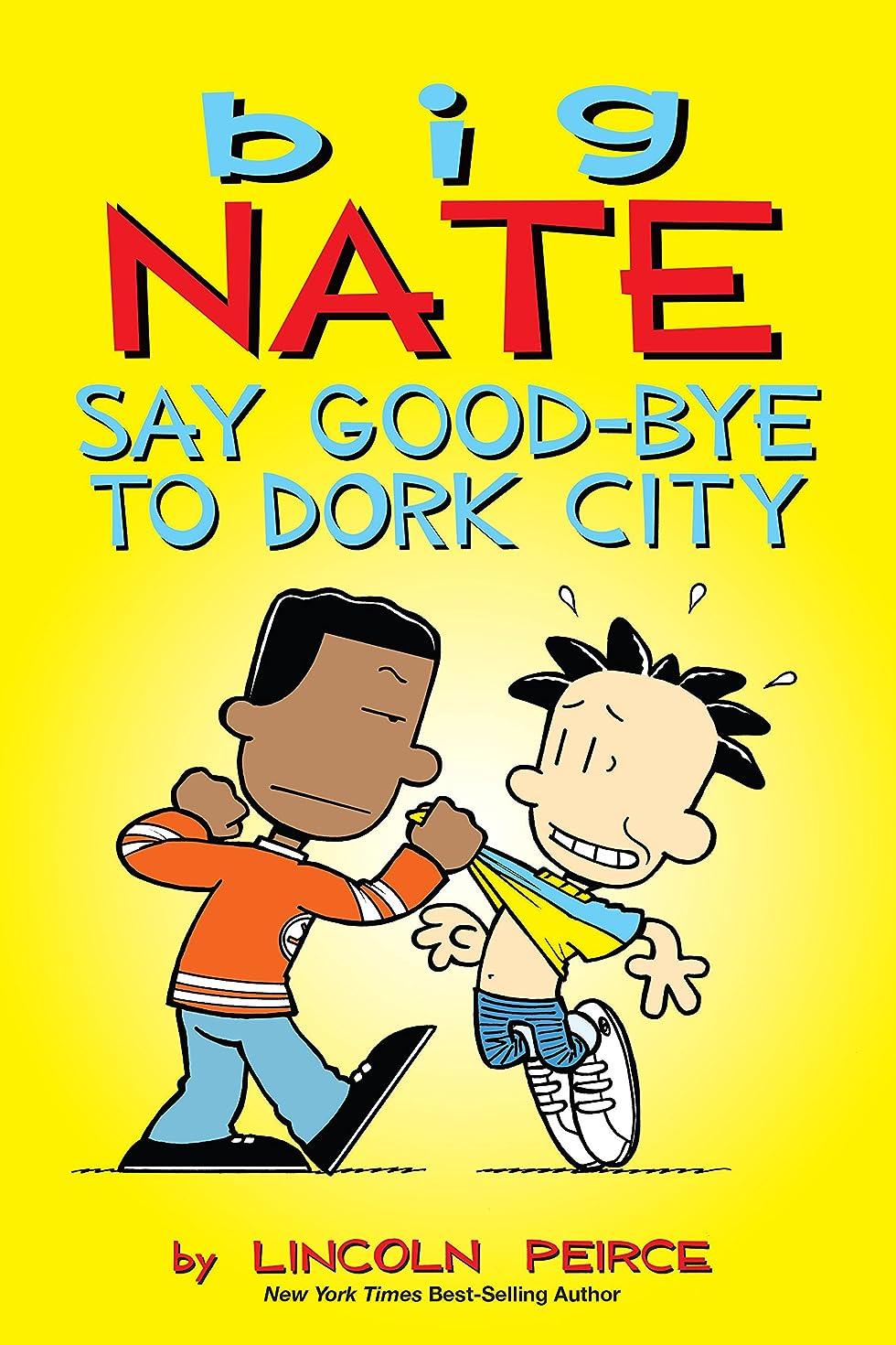 クロール操作ムスタチオBig Nate: Say Good-bye to Dork City (English Edition)