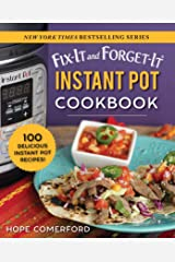 Fix-It and Forget-It Instant Pot Cookbook: 100 Delicious Instant Pot Recipes! Kindle Edition