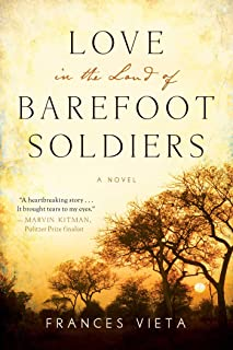 Love in the Land of Barefoot Soldiers: A Novel