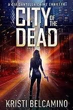 City of the Dead (Gia Santella Crime Thrillers Book 1)