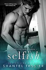Selfish (Selfish Series Book 1) Kindle Edition