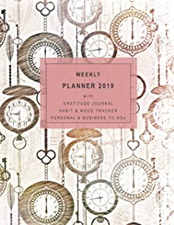 Weekly Planner 2019 with Gratitude Journal, Habit & Mood Tracker, Personal & Business To-DOS: 12 Month Clocks Diary for 20...