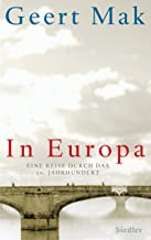 In Europa: Eine Reise durch das 20. Jahrhundert (German Edition)