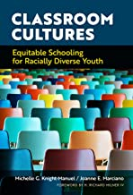 Classroom Cultures: Equitable Schooling for Racially Diverse Youth