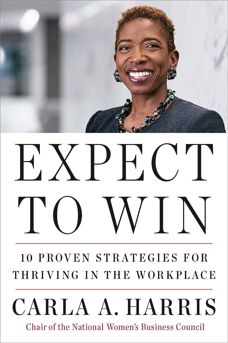 焼くペレグリネーション聴覚障害者Expect to Win: 10 Proven Strategies for Thriving in the Workplace (English Edition)