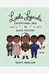 Little Legends: Exceptional Men in Black History Kindle Edition