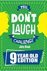 The Don't Laugh Challenge 9 Year Old Edition: The LOL Interactive Joke Book Contest Game for Boys and Girls Age 9 Kindle Edition
