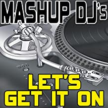 Let's Get It On (Remix Tools For Mash-Ups)