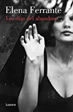 Los días de abandono / The Days of Abandonment (Narrativa) (Spanish Edition)