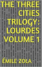 The Three Cities Trilogy: Lourdes Volume 1 (English Edition)