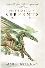 The Tropic of Serpents: A Memoir by Lady Trent (Memoirs of Lady Trent Book 2) Kindle Edition