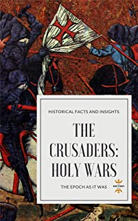 THE CRUSADERS: HOLY WARS (Great World History Book 8)